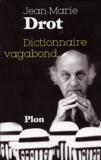 Jean-Marie Drot - Dictionnaire vagabond.