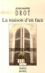 Jean-Marie Drot - La maison d'en face.