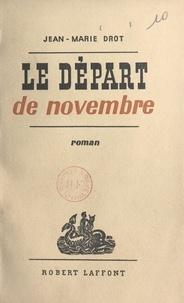 Jean-Marie Drot - Le départ de novembre.