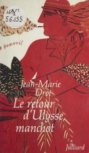 Jean-Marie Drot - Le Retour d'Ulysse manchot.