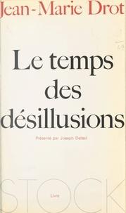 Jean-Marie Drot et Joseph Delteil - Le temps des désillusions - Ou Le retour d'Ulysse Manchot.