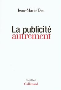 La publicité autrement - Jean-Marie Dru pdf epub