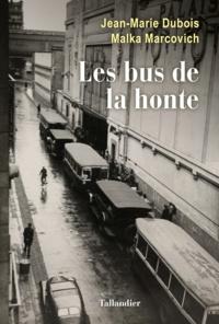 Jean-Marie Dubois et Malka Marcovich - Les bus de la honte.