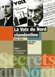 Jean-Marie Duhamel - La Voix du Nord clandestine 1941-1944 - Tome 1, Engagements et combats.