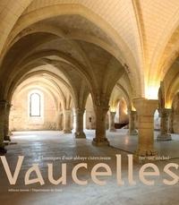 Jean-Marie Duhamel - Vaucelles - Chroniques d'une abbaye cistercienne (XIIe-XXIe siècles).