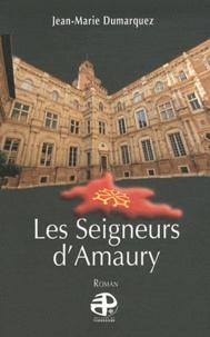 Jean-Marie Dumarquez - Les seigneurs d'Amaury.