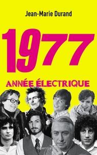 Jean-Marie Durand - 1977, année électrique.