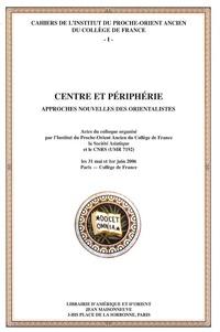Jean-Marie Durand et Antoine Jacquet - Centre et périphérie - Approches nouvelles des orientalistes.