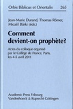 Jean-Marie Durand et Thomas Römer - Comment devient-on prophète ? - Actes du colloque organisé par le collège de France, Paris, les 4-5 avril 2011.