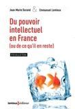 Jean-Marie Durand et Emmanuel Lemieux - Du pouvoir intellectuel en France (ou de ce qu'il en reste).