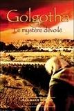 Jean-Marie Durand - Golgotha - Le mystère dévoilé.