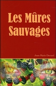 Jean-Marie Durand - Les mûres sauvages.