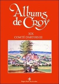 Jean-Marie Duvosquel - Album de Croÿ - volume 19 - Comté d'Artois III.