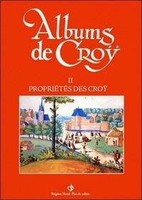 Jean-Marie Duvosquel - Album de Croÿ - volume 2 - Propriétés des Croÿ II.