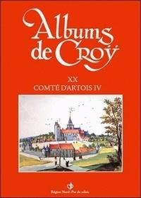Jean-Marie Duvosquel - Album de Croÿ - volume 20 - Comté d'Artois IV.
