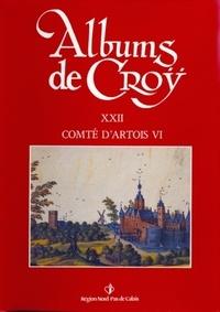 Jean-Marie Duvosquel - Album de Croÿ - volume 22 - Comté d'Artois VI.
