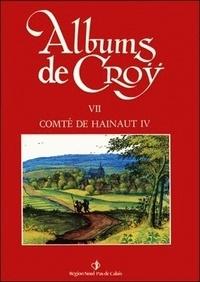 Jean-Marie Duvosquel - Album de Croÿ - volume 7 - Comté de Hainaut IV.