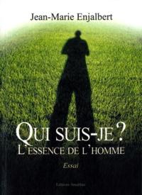 Jean-Marie Enjalbert - Qui suis-je ? - L'essence de l'homme.