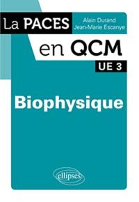 Jean-Marie Escanyé et Alain Durand - Biophysique.