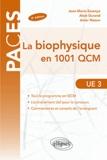 Jean-Marie Escanyé et Alain Durand - La biophysique en 1001 QCM - UE3.