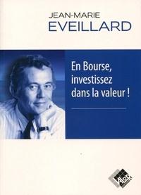 En Bourse, investissez dans la valeur ! - Jean-Marie Eveillard |