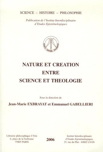 Jean-Marie Exbrayat et Emmanuel Gabellieri - Nature et création entre science et théologie.