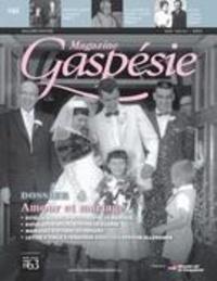 Jean-Marie Fallu et Nathalie Spooner - Magazine Gaspésie. Vol. 52 No. 1, Mars-Juin 2015 - Amour et mariage.
