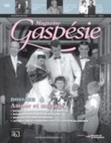 Magazine Gaspésie. Vol. 52 No. 1, Mars-Juin 2015. Amour et mariage