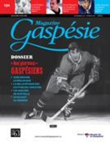 Magazine Gaspésie. Vol. 52 No. 3, Novembre-Février 2015-2016. Nos glorieux Gaspésiens