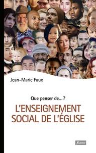 Jean-Marie Faux - L'enseignement social de l'Eglise.