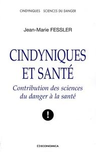 Jean-Marie Fessler - Cindyniques et santé - Contribution des sciences du danger à la santé.