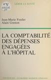 Jean-Marie Fessler et Alain Grenon - La comptabilité des dépenses engagées à l'hôpital.
