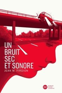 Télécharger pdf livres google en ligne Un bruit sec et sonore 9782278091850 DJVU FB2 ePub in French par Jean-Marie Firdion