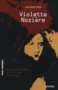 Jean-Marie Fitere - Violette Nozière.