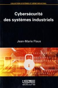 Jean-Marie Flaus - Cybersécurité des systèmes indiustriels.