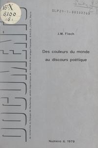 """Jean-Marie Floch et Algirdas J. Greimas - Des couleurs du monde au discours poétique de leurs qualités - Analyse de l'univers chromatique du roman d'Ernst Jünger """"Sur les falaises de marbre"""" (1939)."""