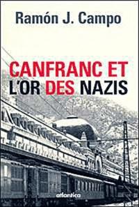 Jean-Marie Flores - Canfranc et l'or des nazis.