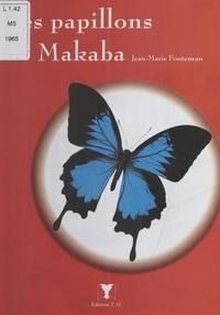 Jean-Marie Fonteneau - Les papillons de makaba.