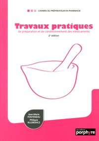 Jean-Marie Fonteneau et Philippe Klusiewicz - Travaux pratiques de préparation et de conditionnement des médicaments.