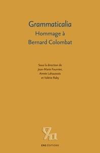 Jean-Marie Fournier et Valérie Raby - Grammaticalia - Hommage à Bernard Colombat.