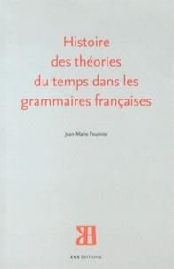 Jean-Marie Fournier - Histoire des théories du temps dans les grammaires françaises.