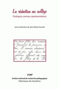 Jean-Marie Fournier - La rédaction au collège - Pratiques, normes, représentations.