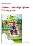 Jean-Marie François - Histoéres, contes et pi légindes d'éch poéyi picard - Suivi de Chés surpitchets d'poéyis, édition en langue picarde.