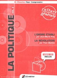 Jean-Marie Frey et Yvon Quiniou - La politique - Volume 2, L'ordre établi, la Révolution. 1 DVD