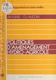 Jean-Marie Funel et Guy Laucoin - Politiques d'aménagement hydro-agricole.