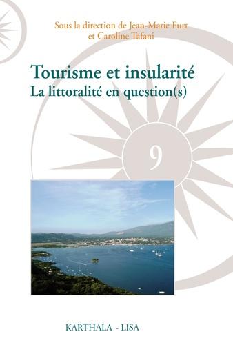 Jean-Marie Furt et Caroline Tafani - Tourisme et insularité - La littoralité en question(s).