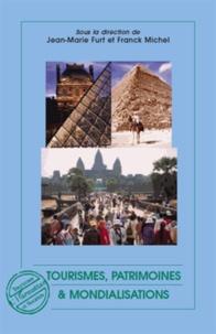 Jean-Marie Furt et Franck Michel - Tourismes, patrimoines & mondialisations.