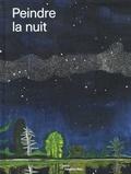 Jean-Marie Gallais - Peindre la nuit.