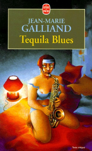 Jean-Marie Galliand - Tequila blues.