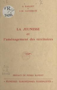 Jean-Marie Gatheron et André Railliet - La jeunesse et l'aménagement des territoires.